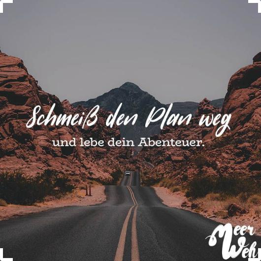 Schmeiß den Plan weg und lebe Dein Abenteuer